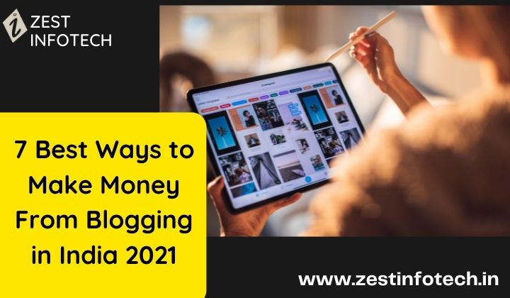 7 Best Ways to Make Money From Blogging in India 2021